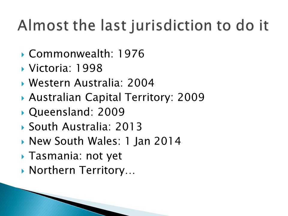 Almost the last jurisdiction to do it