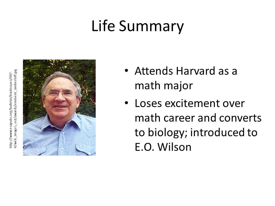 Life Summary Attends Harvard as a math major