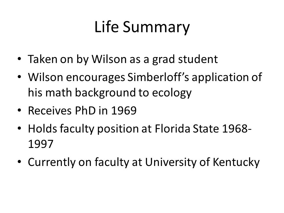 Life Summary Taken on by Wilson as a grad student