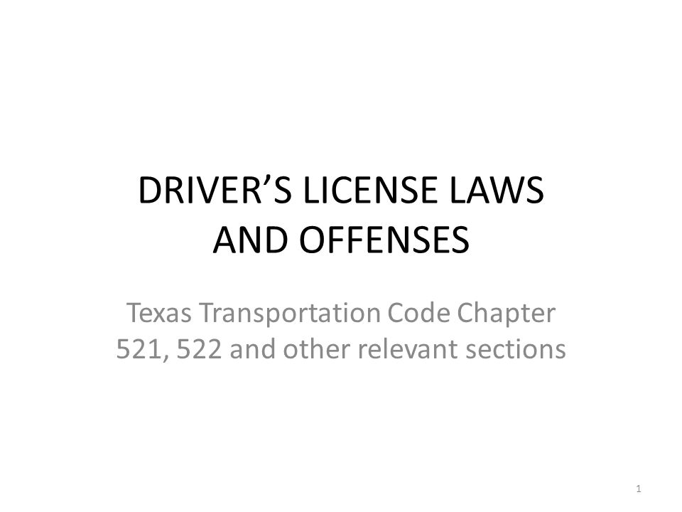 DRIVER'S LICENSE LAWS AND OFFENSES