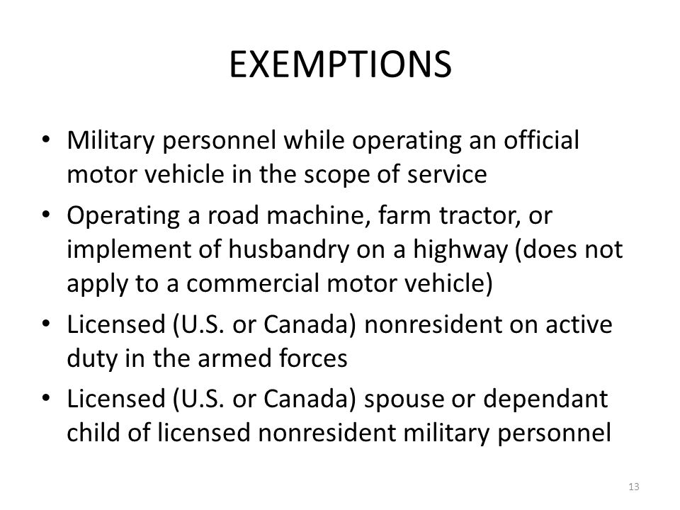 EXEMPTIONS Military personnel while operating an official motor vehicle in the scope of service.