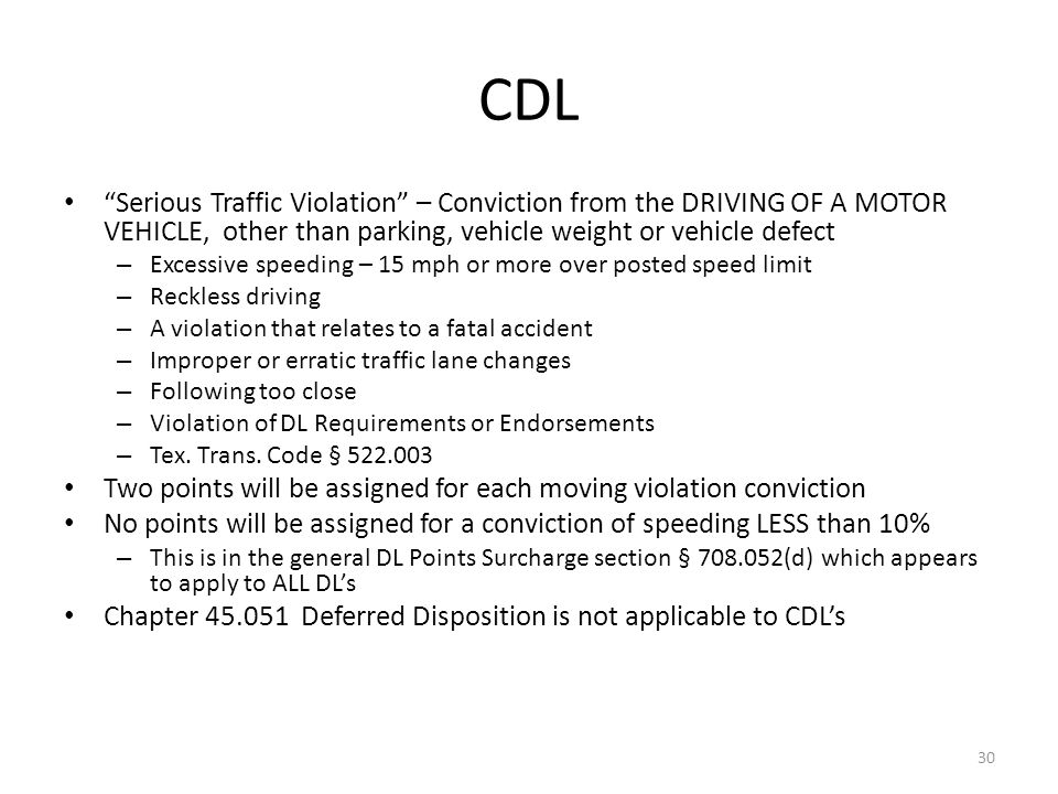 CDL Serious Traffic Violation – Conviction from the DRIVING OF A MOTOR VEHICLE, other than parking, vehicle weight or vehicle defect.