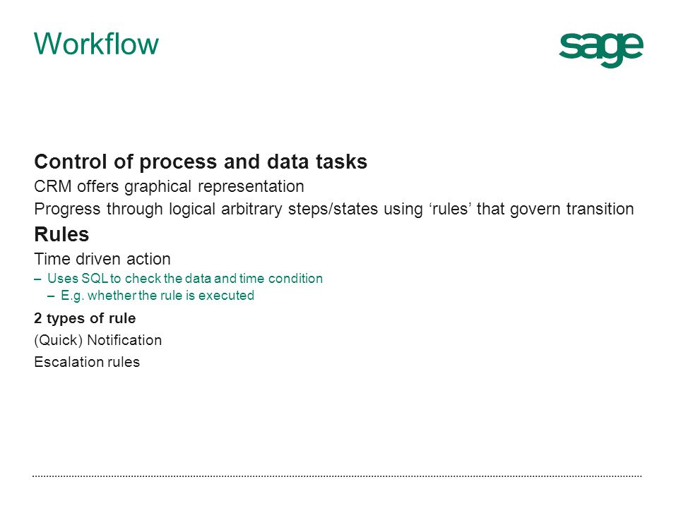 Workflow Control of process and data tasks Rules