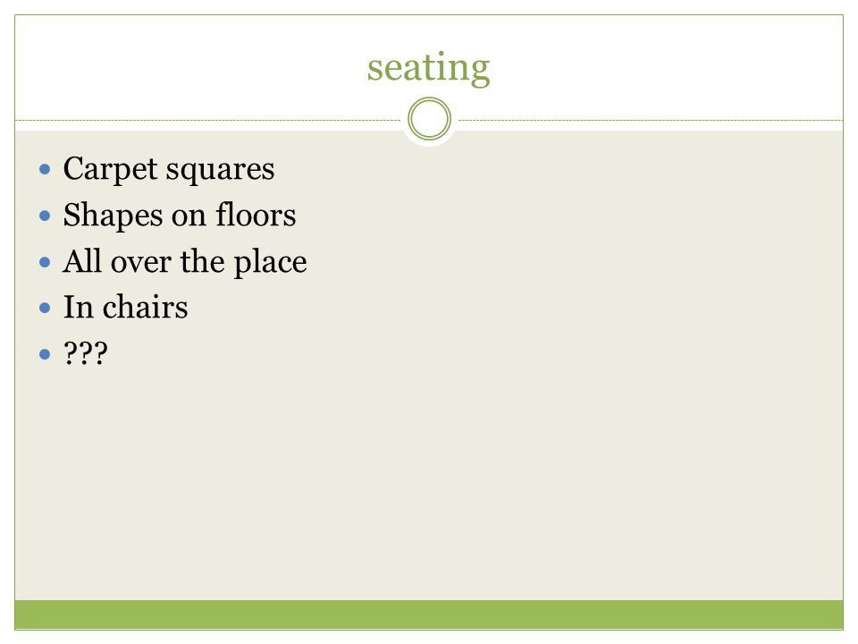 seating Carpet squares Shapes on floors All over the place In chairs