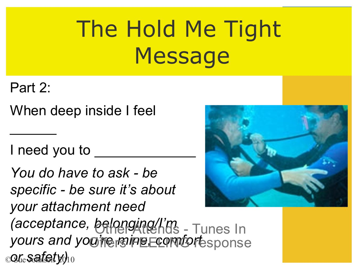 The Hold Me Tight Message