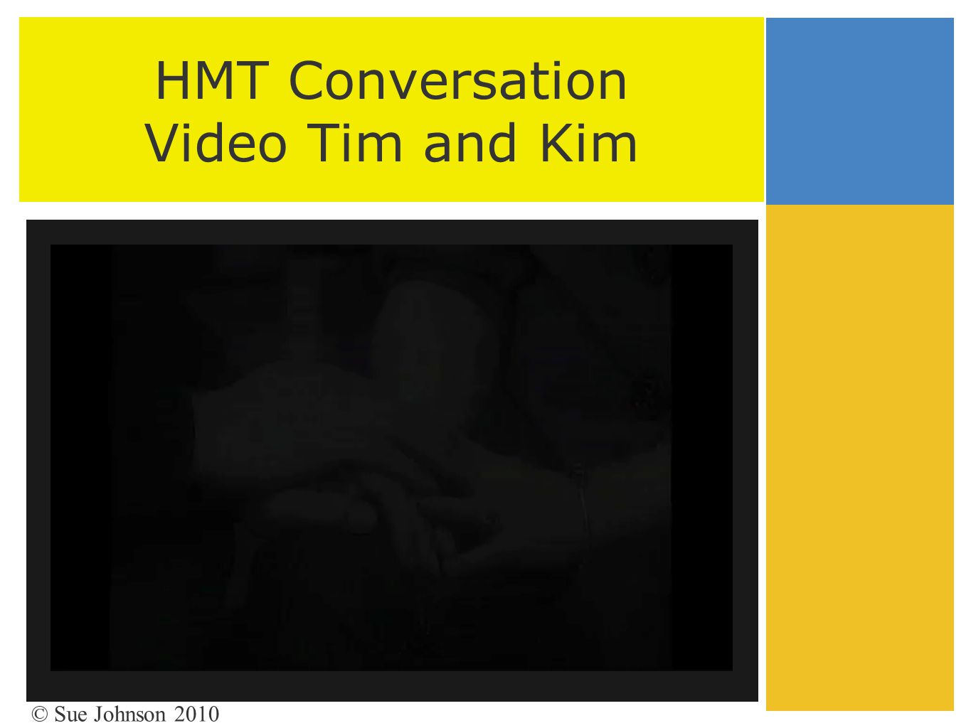 HMT Conversation Video Tim and Kim