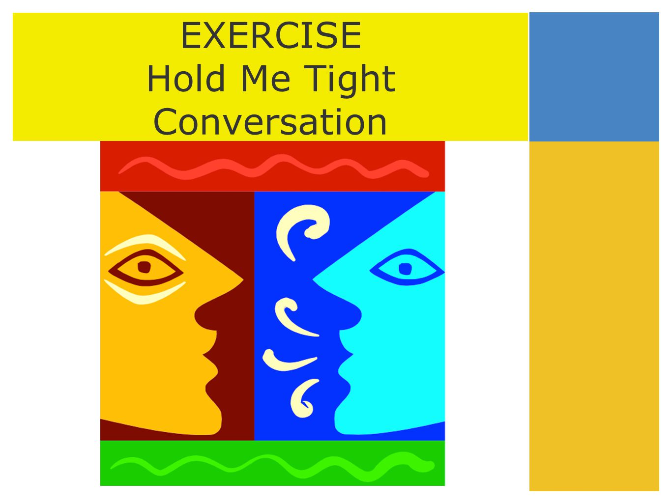 EXERCISE Hold Me Tight Conversation