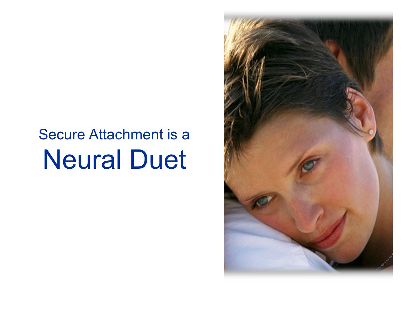 Secure Attachment is a Neural Duet