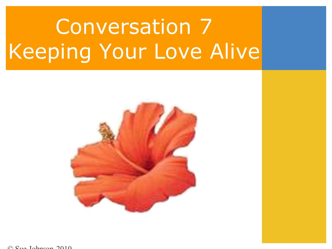 Conversation 7 Keeping Your Love Alive