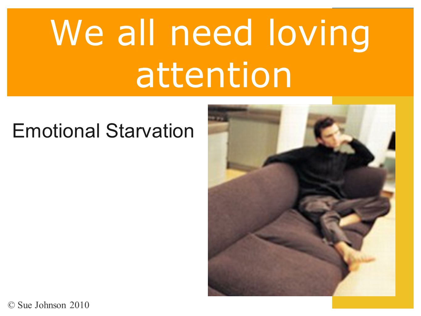 We all need loving attention