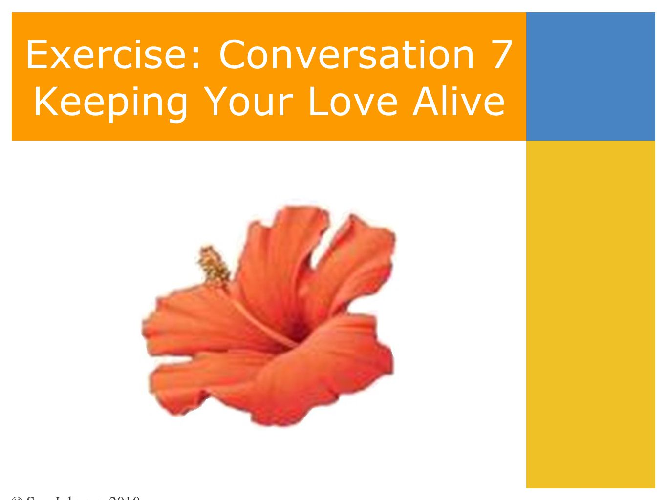 Exercise: Conversation 7 Keeping Your Love Alive