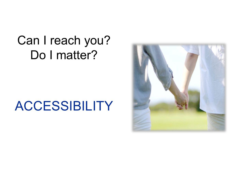 Can I reach you Do I matter