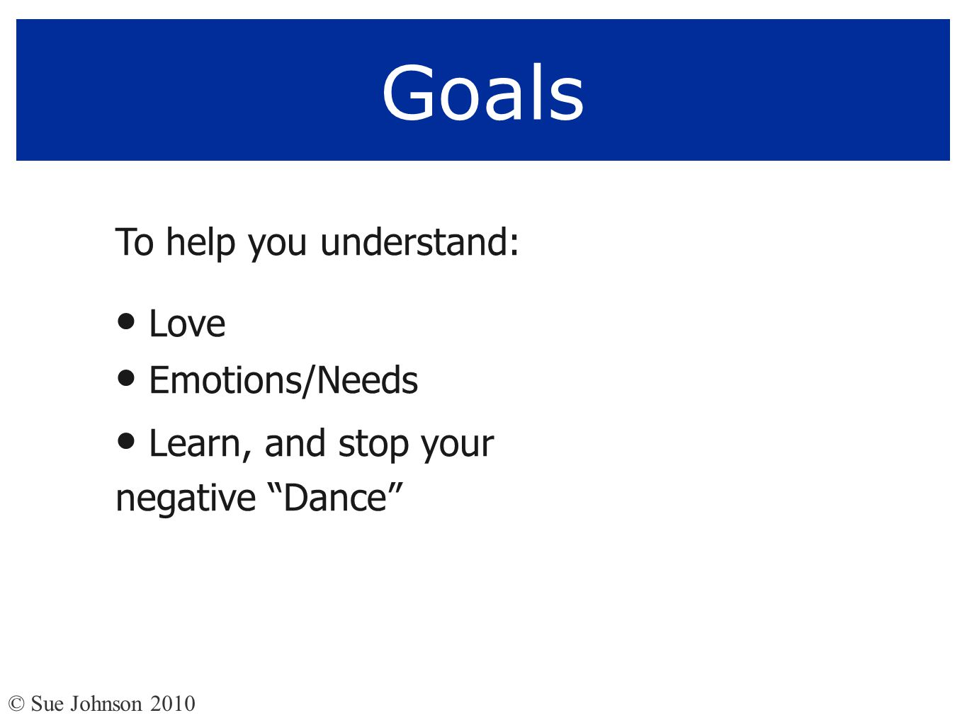 Goals To help you understand: Love Emotions/Needs
