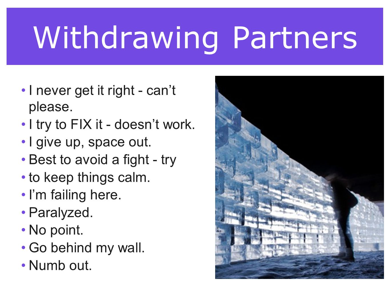 Withdrawing Partners I never get it right - can't please.