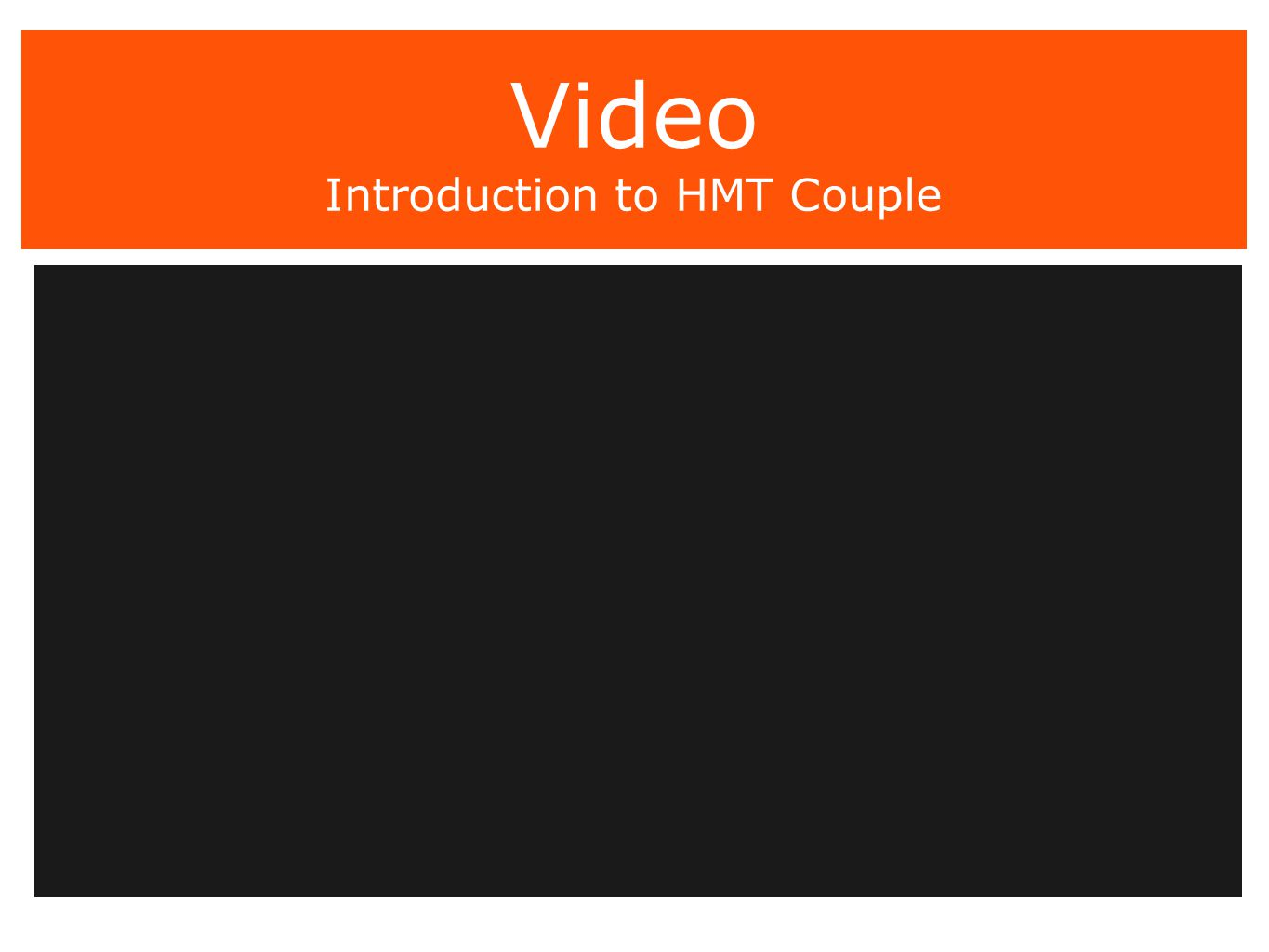 Video Introduction to HMT Couple