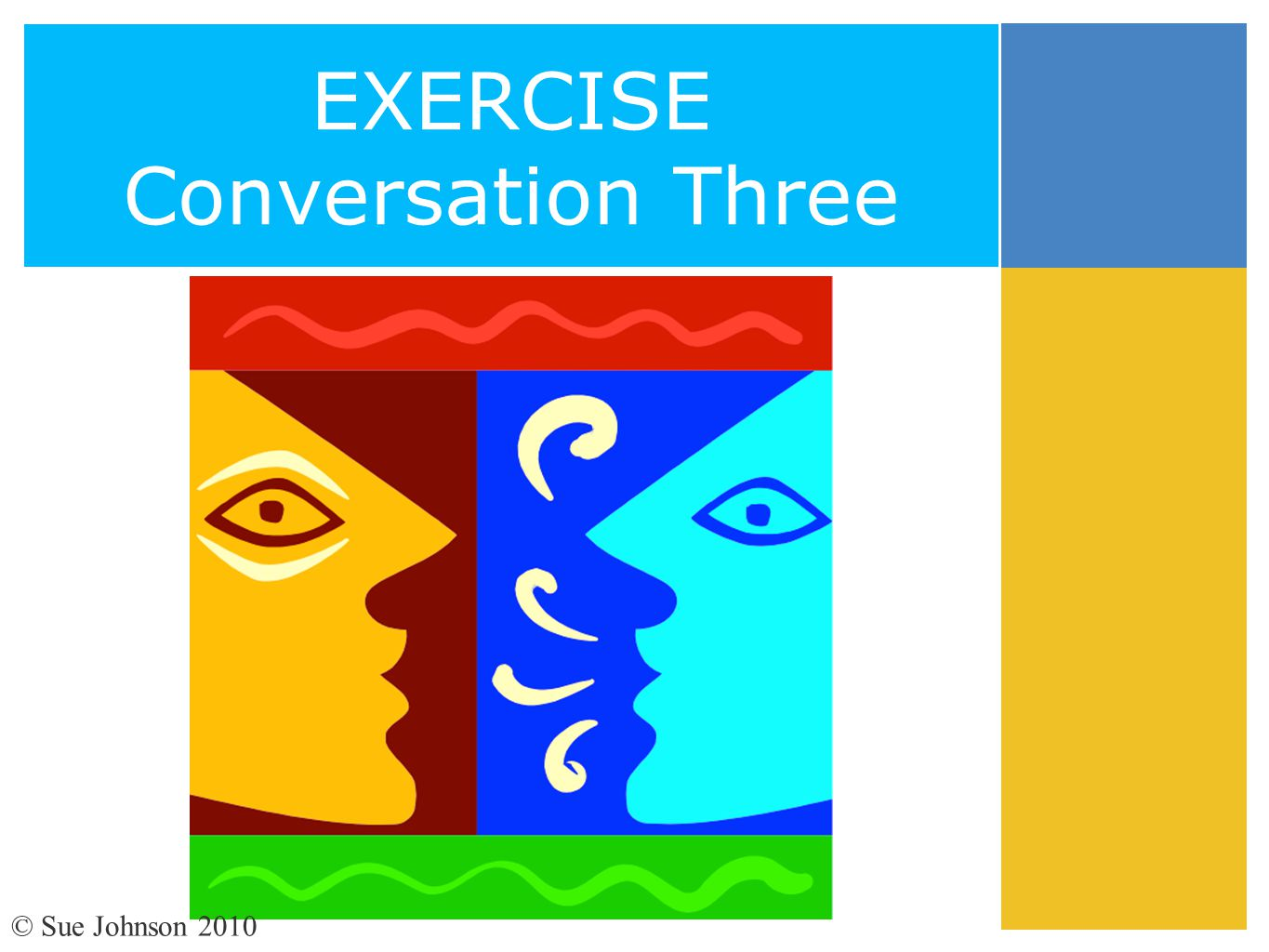 EXERCISE Conversation Three