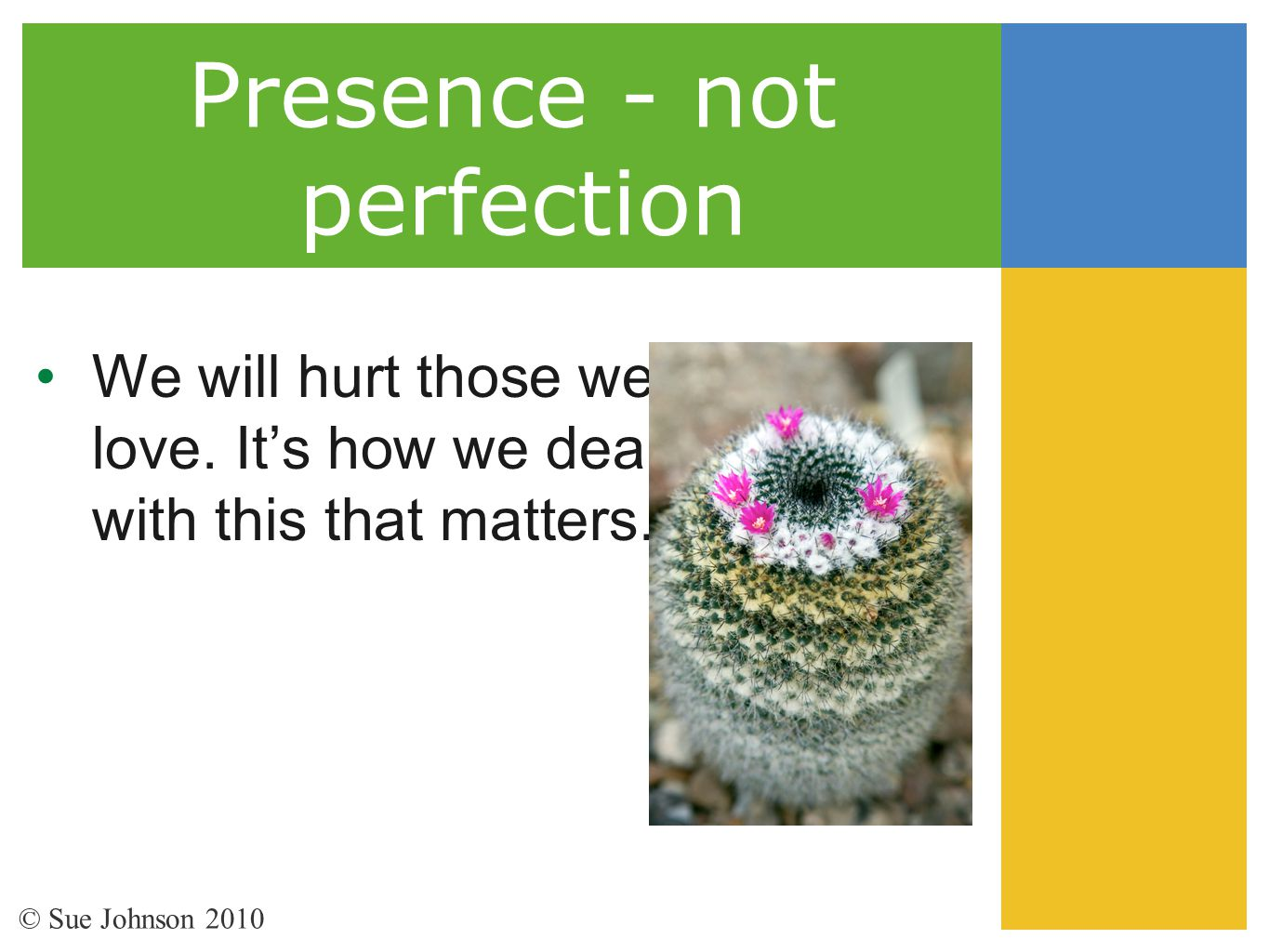 Presence - not perfection
