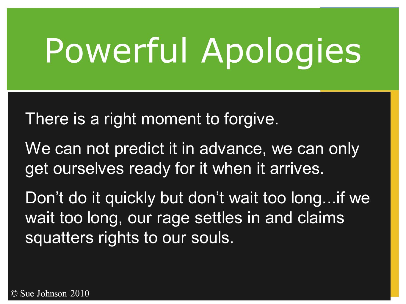 Powerful Apologies There is a right moment to forgive.