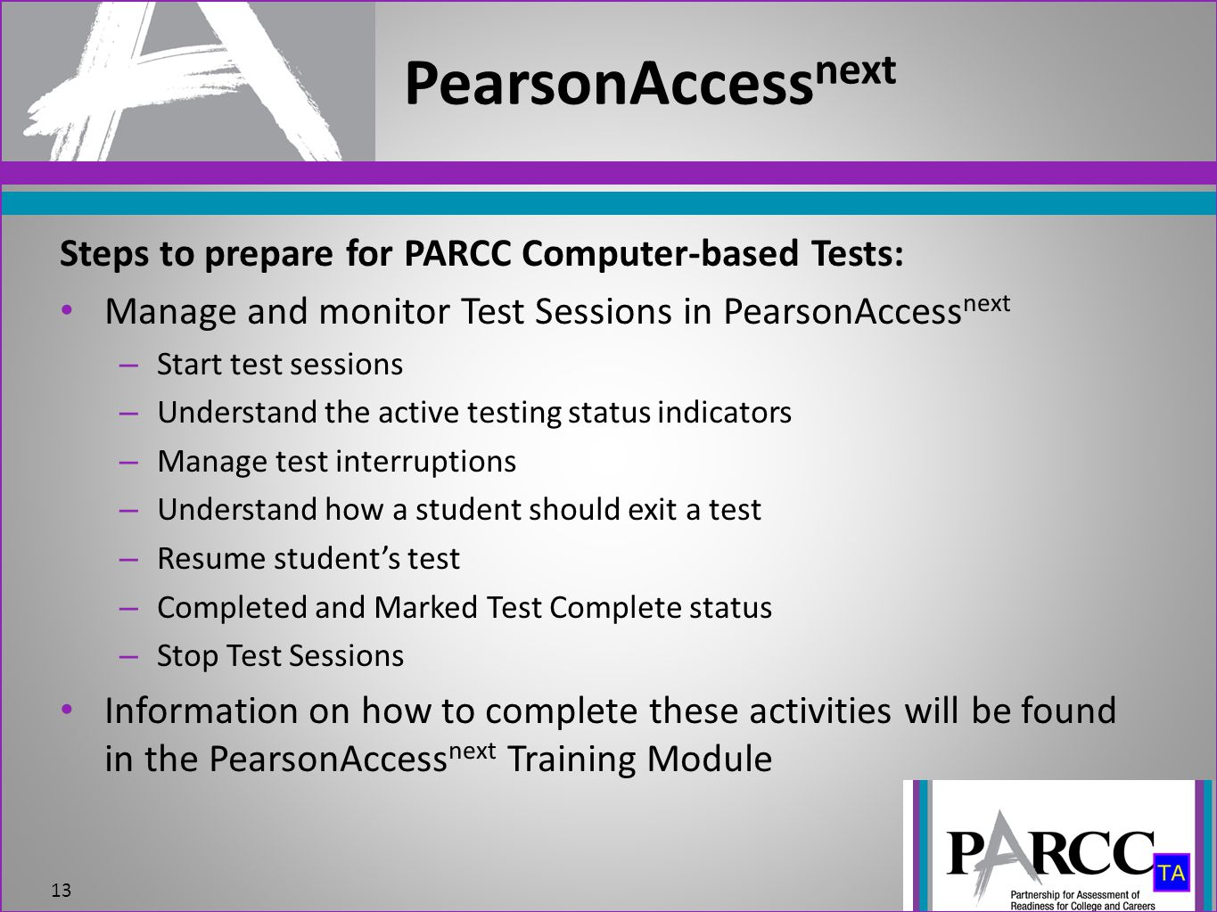 PearsonAccessnext Steps to prepare for PARCC Computer-based Tests: