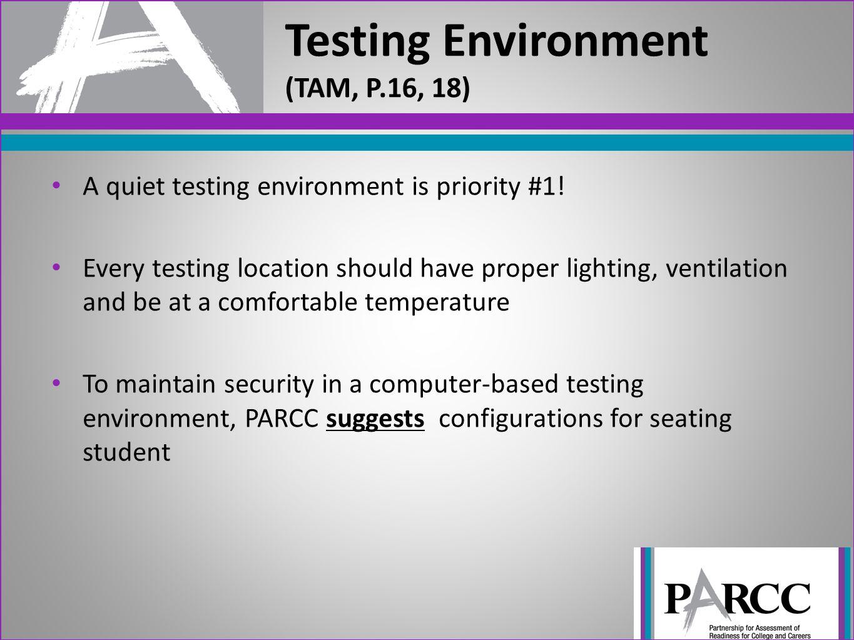 Testing Environment (TAM, P.16, 18)