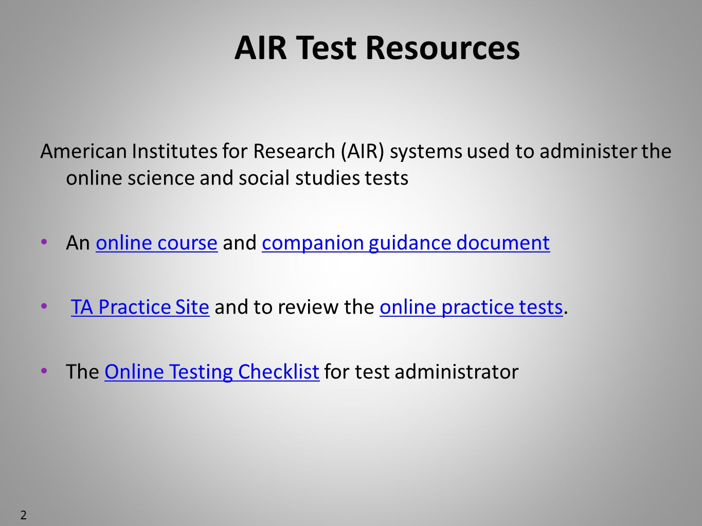 AIR Test Resources American Institutes for Research (AIR) systems used to administer the online science and social studies tests.