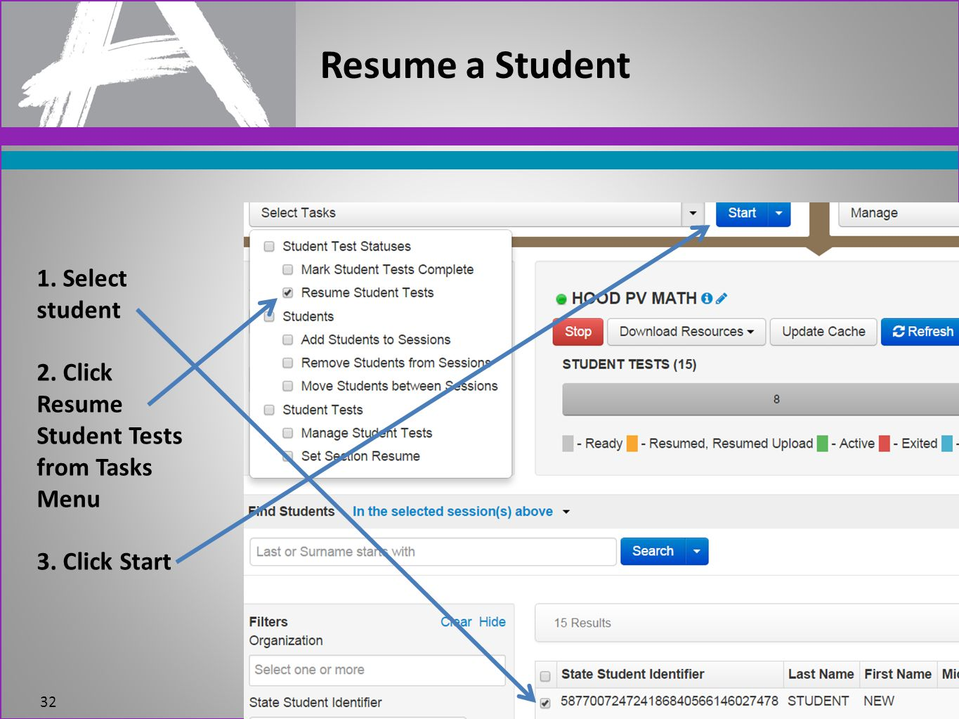 Resume a Student 1. Select student