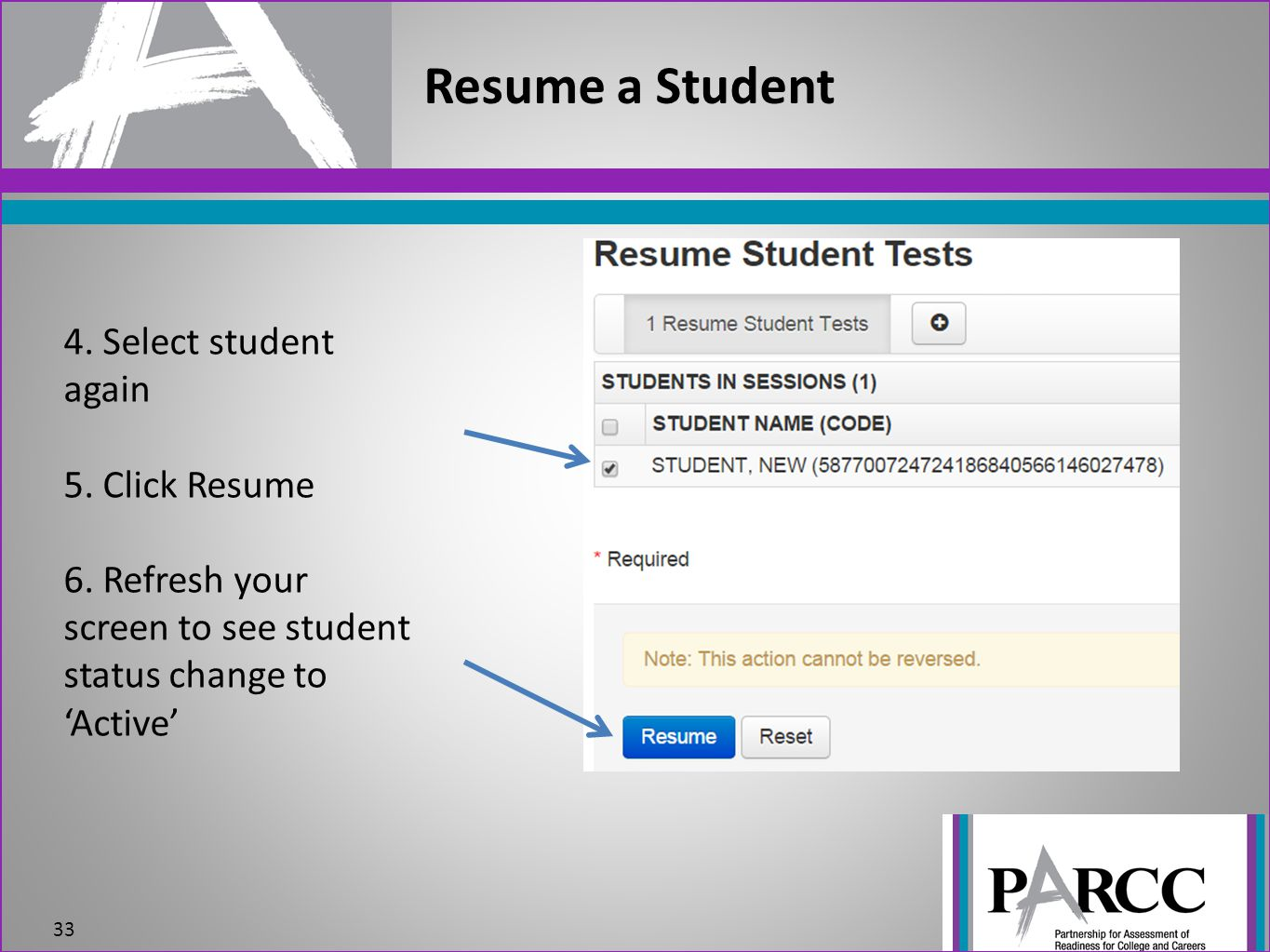 Resume a Student 4. Select student again 5. Click Resume