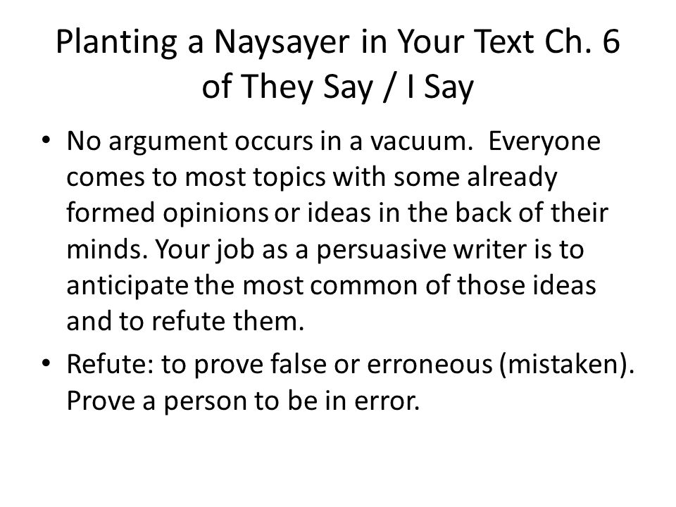Planting a Naysayer in Your Text Ch. 6 of They Say / I Say