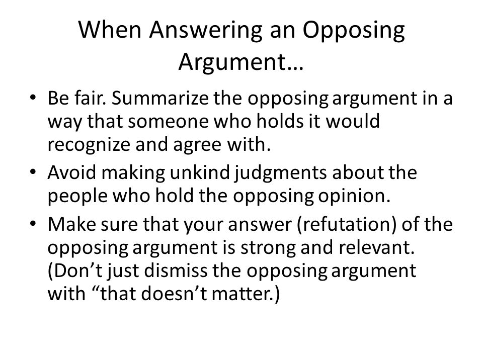 When Answering an Opposing Argument…