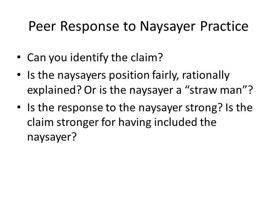 Peer Response to Naysayer Practice