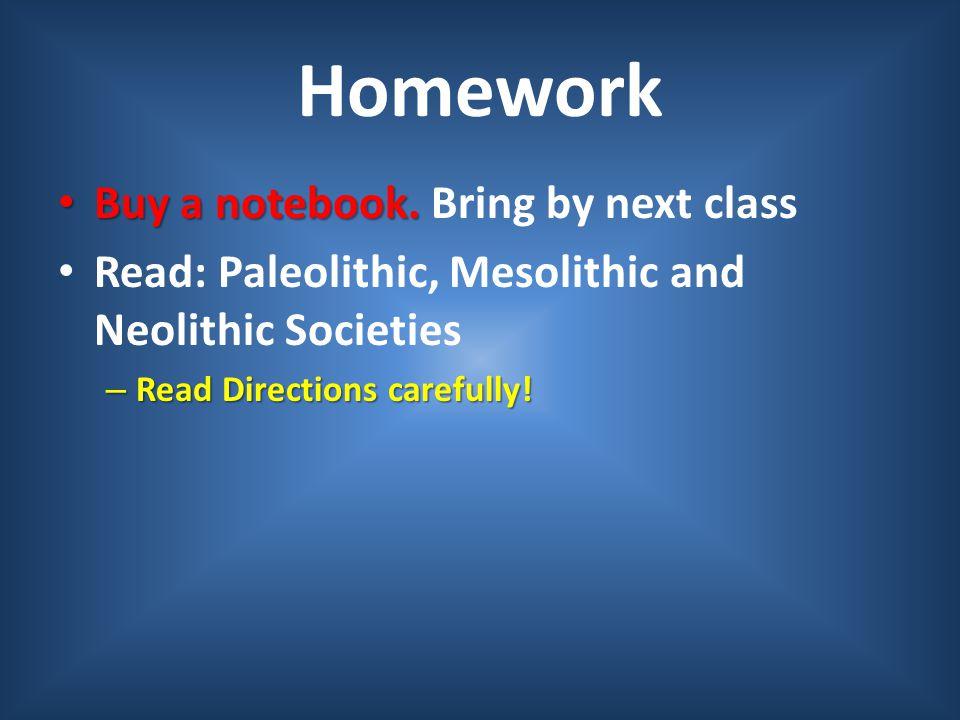 Homework Buy a notebook. Bring by next class