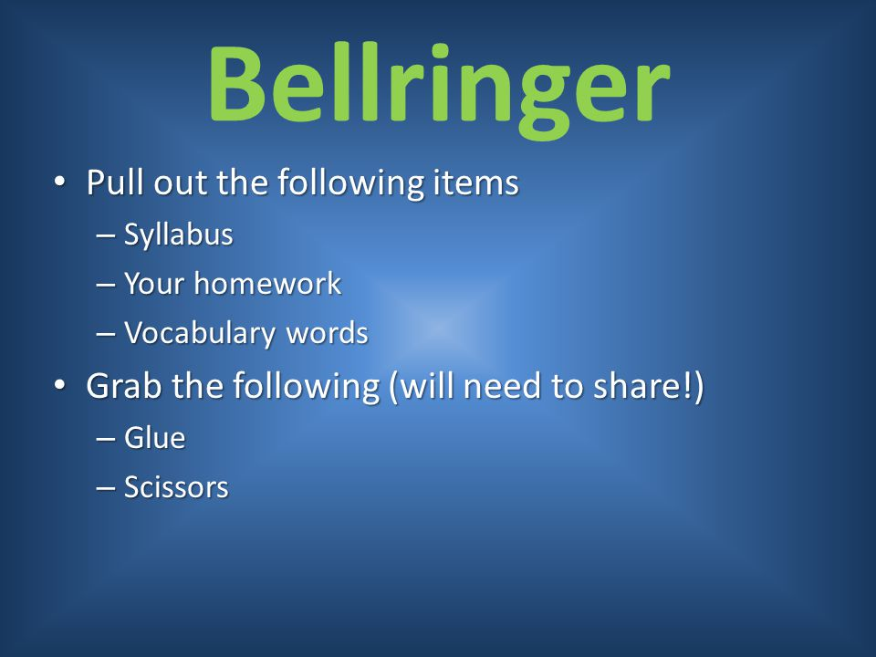 Bellringer Pull out the following items