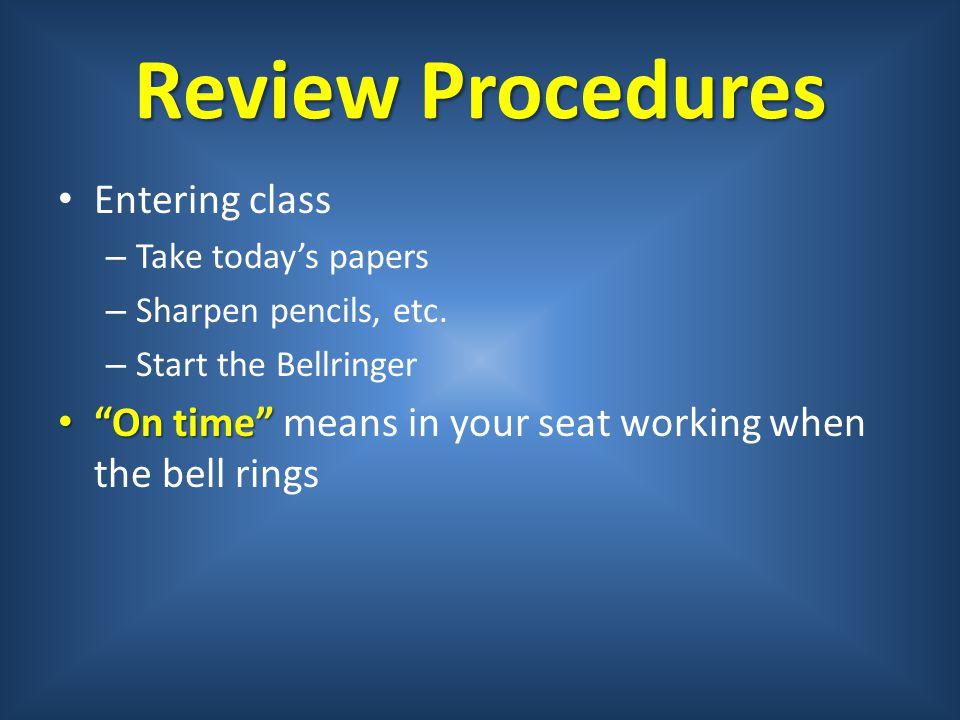 Review Procedures Entering class