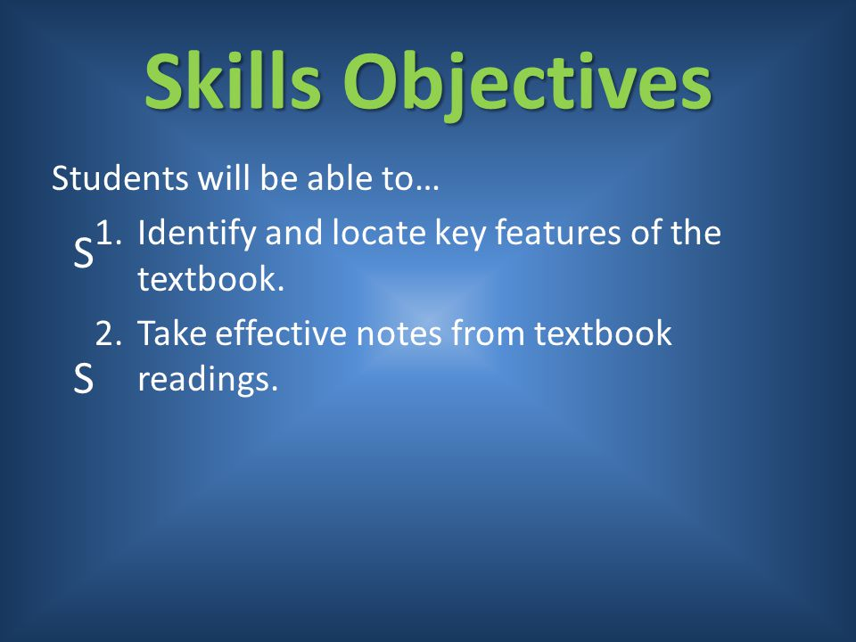 Skills Objectives S S Students will be able to…