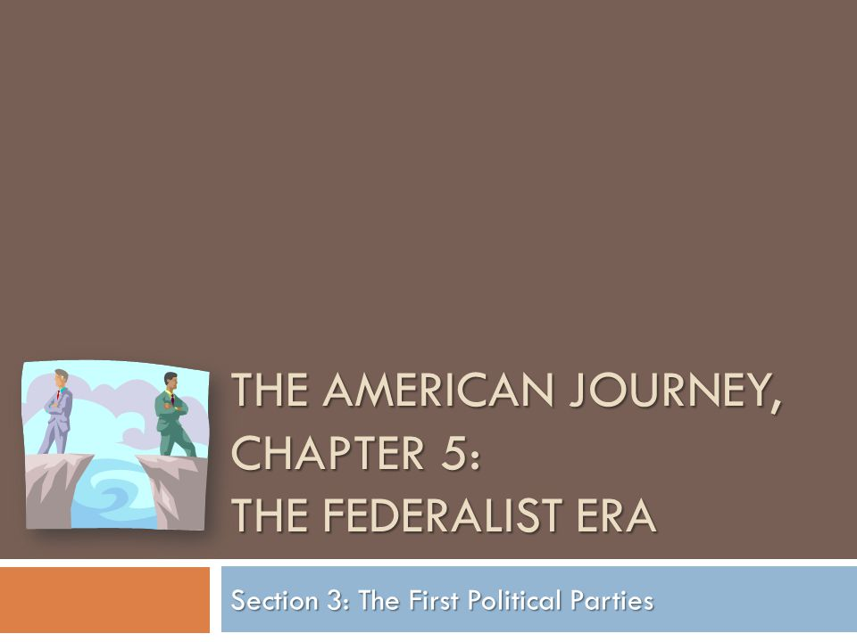 The American Journey, Chapter 5: The Federalist Era