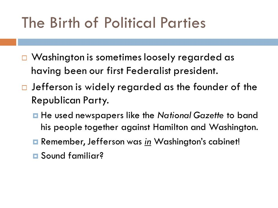 The Birth of Political Parties