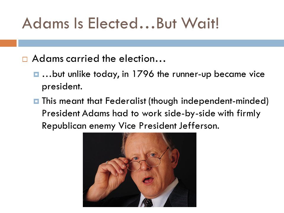 Adams Is Elected…But Wait!