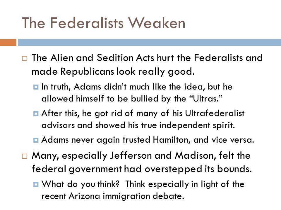 The Federalists Weaken