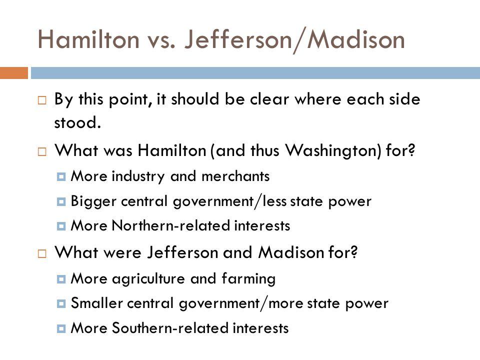 Hamilton vs. Jefferson/Madison