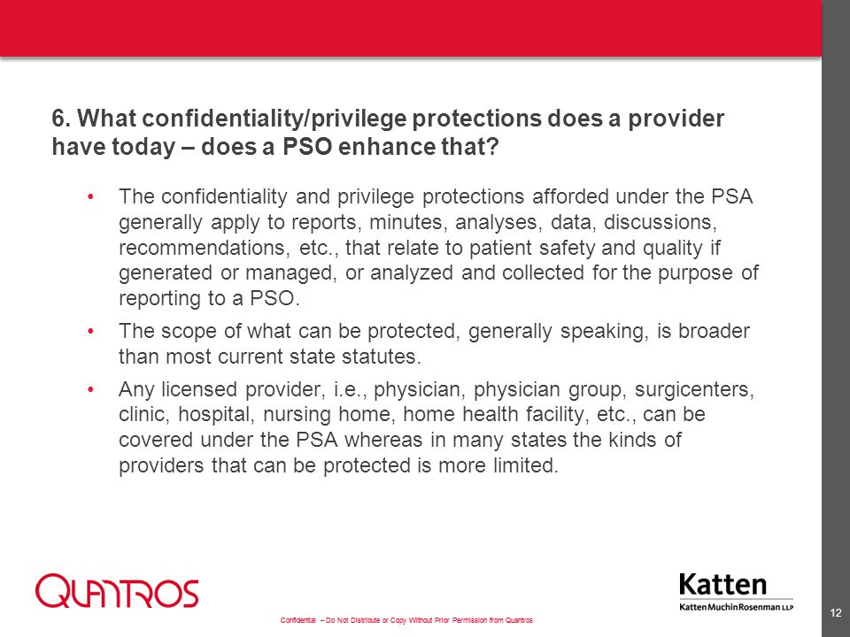 6. What confidentiality/privilege protections does a provider have today – does a PSO enhance that
