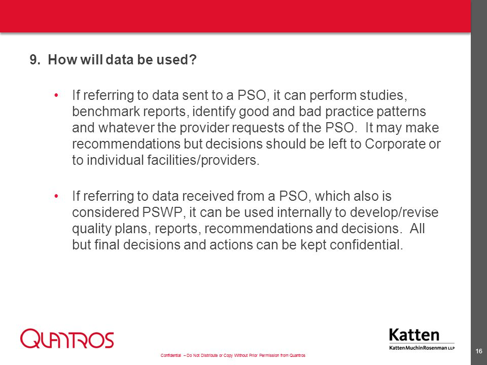 10. Once the data has been submitted to the PSO, what can or can't we get back out