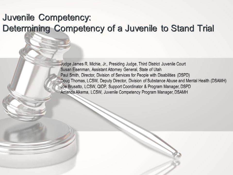 Juvenile Competency: Determining Competency of a Juvenile to Stand Trial