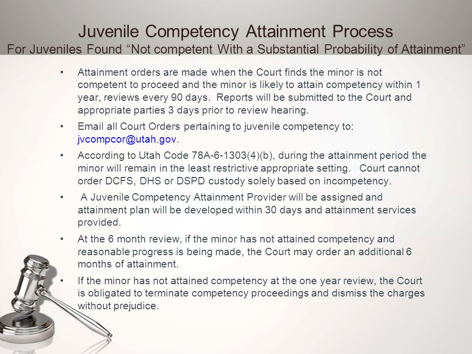 Juvenile Competency Attainment Process For Juveniles Found Not competent With a Substantial Probability of Attainment