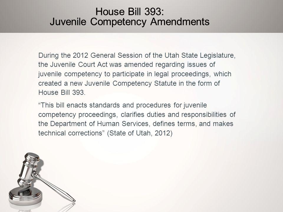 House Bill 393: Juvenile Competency Amendments
