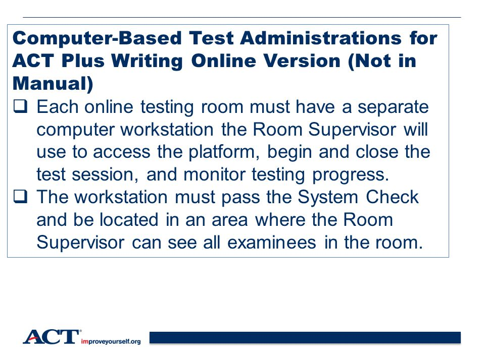 Computer-Based Test Administrations for ACT Plus Writing Online Version (Not in Manual)