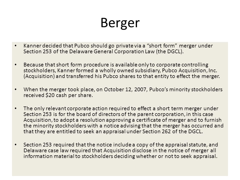 Berger Kanner decided that Pubco should go private via a short form merger under Section 253 of the Delaware General Corporation Law (the DGCL).
