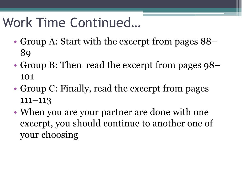 Work Time Continued… Group A: Start with the excerpt from pages 88– 89