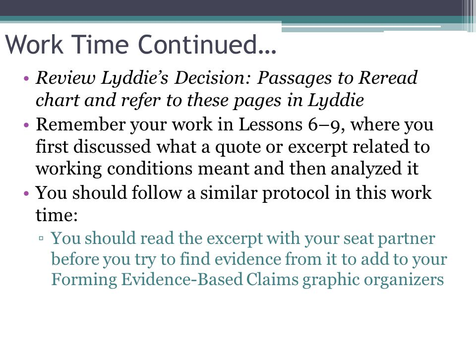 Work Time Continued… Review Lyddie's Decision: Passages to Reread chart and refer to these pages in Lyddie.