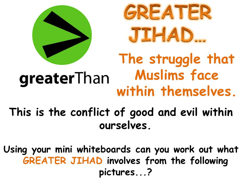 GREATER JIHAD… The struggle that Muslims face within themselves.