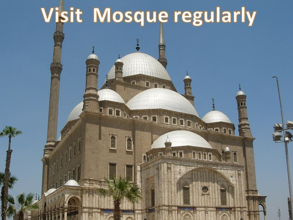 Visit Mosque regularly